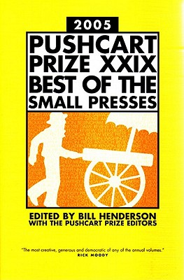 The Pushcart Prize XXIX: Best of the Small Presses