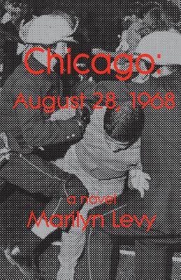 Chicago: August 28, 1968