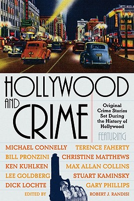 Hollywood and Crime : Original Crime Stories Set During the History of Hollywood
