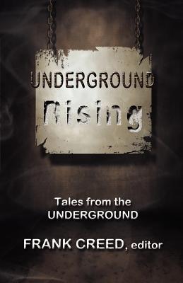 Underground Rising: Tales from the Underground