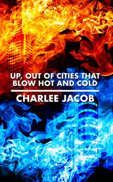 Up, Out of Cities That Blow Hot and Cold