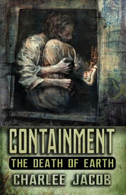 Containment: The Death of Earth