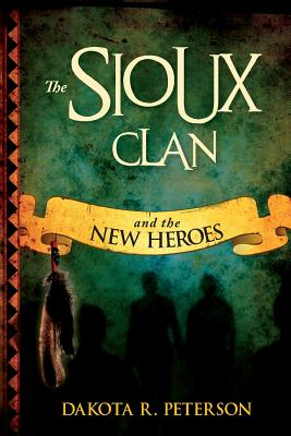 The Sioux Clan And the New Heros