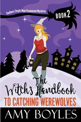 The Witch's Handbook to Catching Werewolves