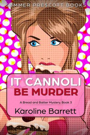 It Cannoli Be Murder