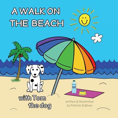A Walk on the Beach with Tom the Dog