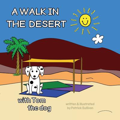 A Walk in the Desert with Tom the Dog