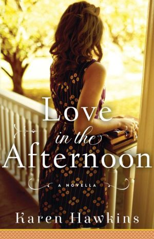 Love in the Afternoon: A Novella