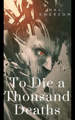 To Die a Thousand Deaths