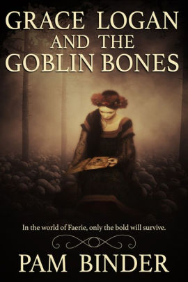 Grace Logan and the Goblin Bones