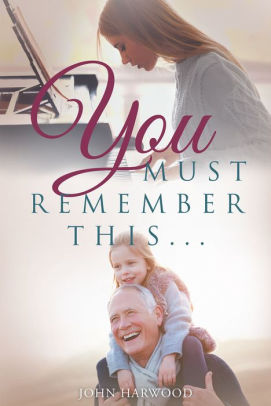You Must Remember This...