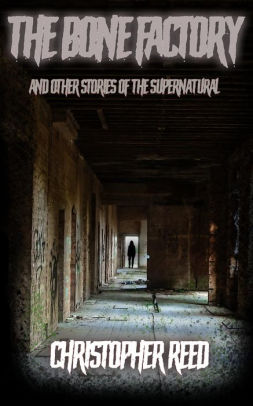 The Bone Factor and other Stories of the Supernatural
