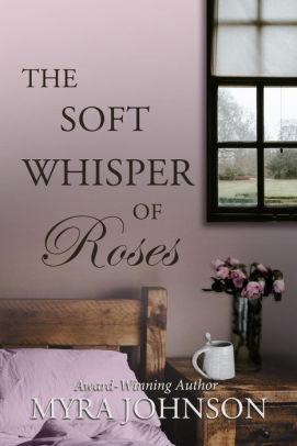 The Soft Whisper of Roses