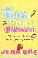 The Tutti-Fruitti Collection