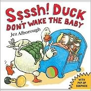 Ssssh! Duck, Don't Wake the Baby