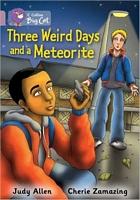 Three Weird Days and a Meteorite
