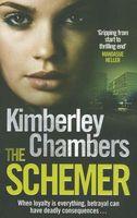 The Schemer. Kimberley Chambers