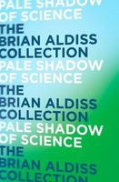 Pale Shadow of Science by Brian W. Aldiss