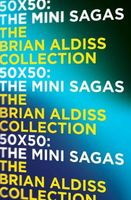 50 x 50: The mini-sagas by Brian W. Aldiss