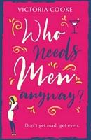Who Needs Men Anyway?