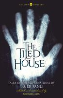 The Tiled House: Tales of Terror by J. S. Le Fanu