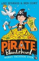 Pirate Blunderbeard: Worst. Vacation. Ever.