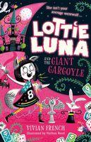Lottie Luna and the Giant Gargoyle
