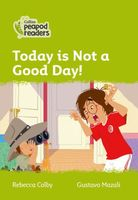 Today Is Not a Good Day!