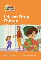 I Never Drop Things