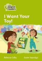 I Want Your Toy!