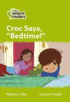 Croc says, Bedtime!