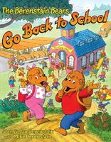 The Berenstain Bears Go Back to School