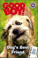 Good Boy!: Dog's Best Friend