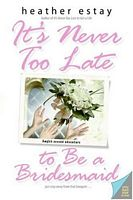 It's Never Too Late to Be a Bridesmaid