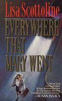 Everywhere That Mary Went by Lisa Scottoline