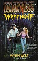 Wyrm Wolf : Based on the Apocalypse