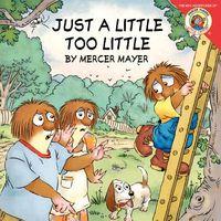 Just a Little Too Little