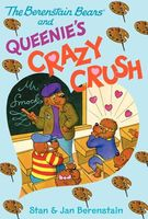 The Berenstain Bears and Queenie's Crazy Crush
