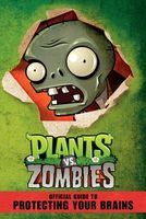 Plants vs. Zombies: The Official Guide to Protecting Your Brains