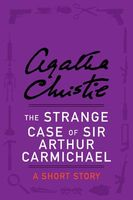 The Strange Case of Sir Arthur Carmichael