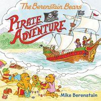 The Berenstain Bears' Pirate Adventure