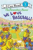 The Berenstain Bears: We Love Baseball!