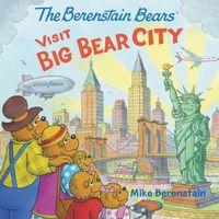 The Berenstain Bears Visit Big Bear City