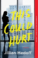 This Could Hurt by Jillian Medoff