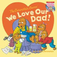 The Berenstain Bears' We Love Our Dad