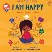 I Am Happy: Chakras, Colors, and Feelings