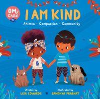 I Am Kind: Ahimsa, Compassion, and Community