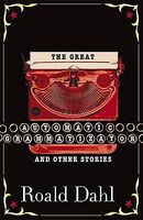 The Great Automatic Grammatizator: And Other Stories