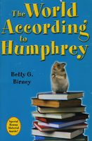 The World According To Humphrey by Betty G. Birney - FictionDB