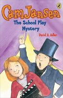 Cam Jansen and the School Play Mystery by David A. Adler
